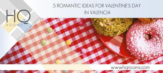 5 Romantic Ideas for Valentine's Day in Valencia