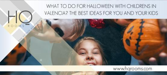 What to Do for Halloween with Children in Valencia? The Best Ideas...