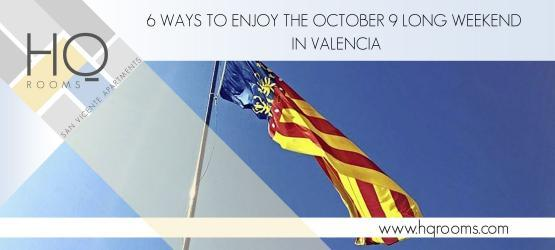 6 Ways to Enjoy the October 9 Long Weekend in Valencia