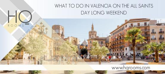 What to do in Valencia on the All Saints Day Long Weekend