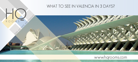 What to see in Valencia in 3 days?